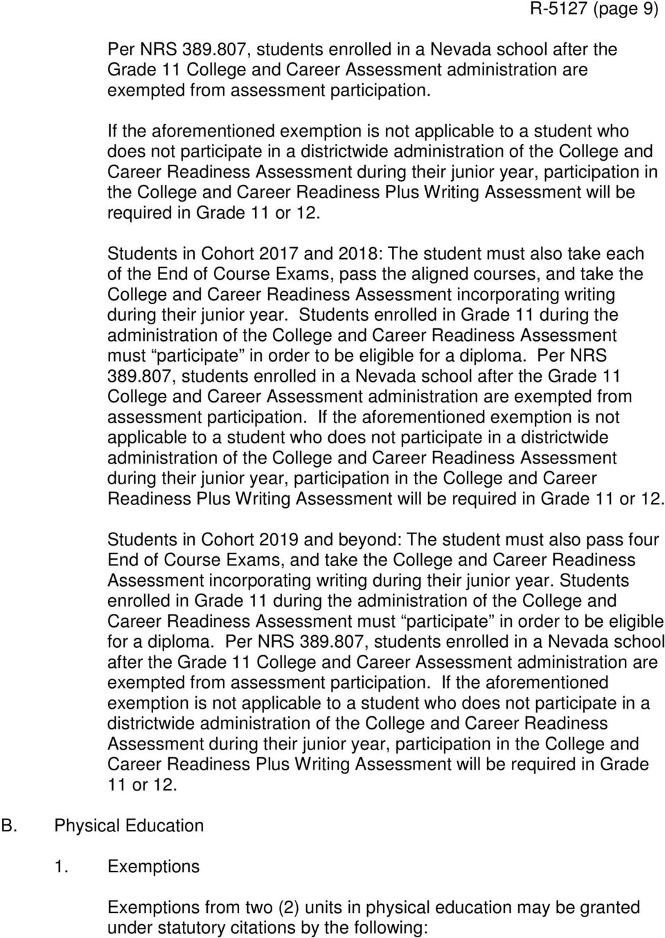 participation in the College and Career Readiness Plus Writing Assessment will be required in Grade 11 or 12.
