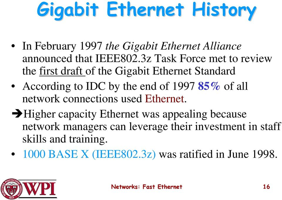 85% of all network connections used Ethernet.