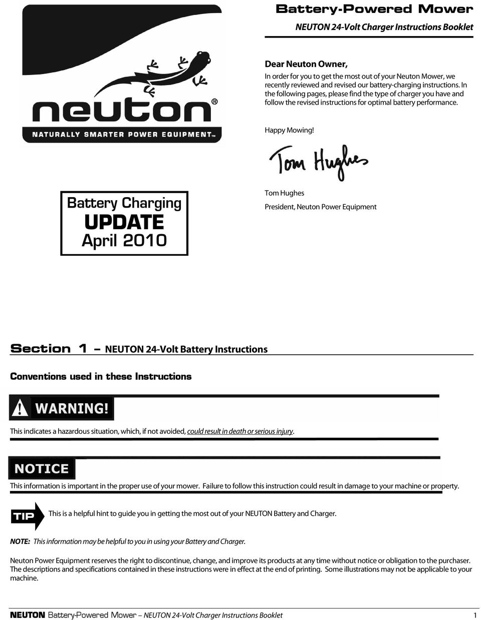 Tom Hughes President, Neuton Power Equipment Section 1 NEUTON 24-Volt Battery Instructions Conventions used in these Instructions This indicates a hazardous situation, which, if not avoided, could
