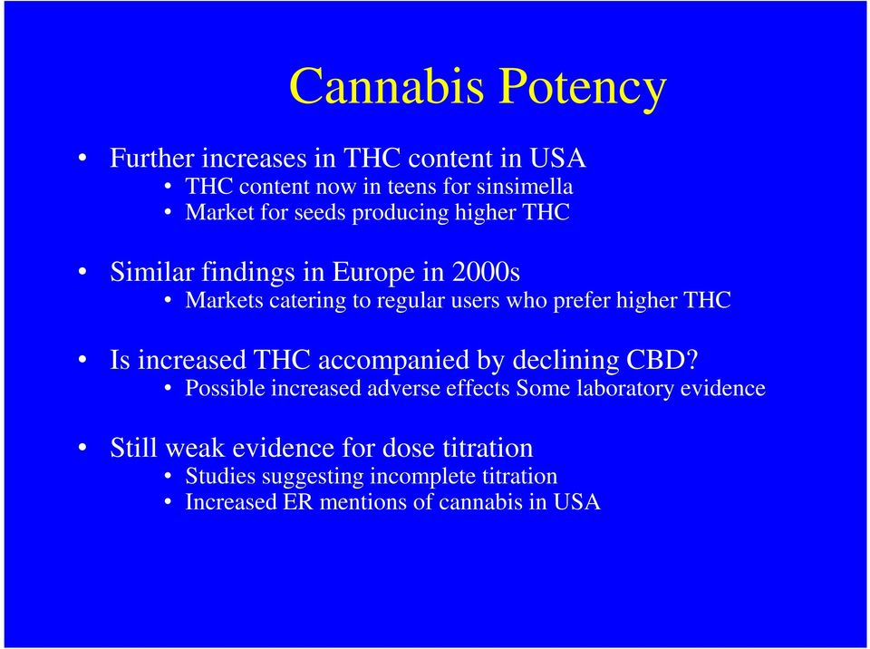 Is increased THC accompanied by declining CBD?