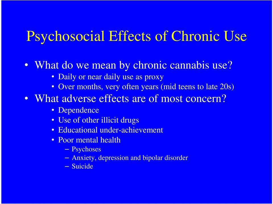 What adverse effects are of most concern?