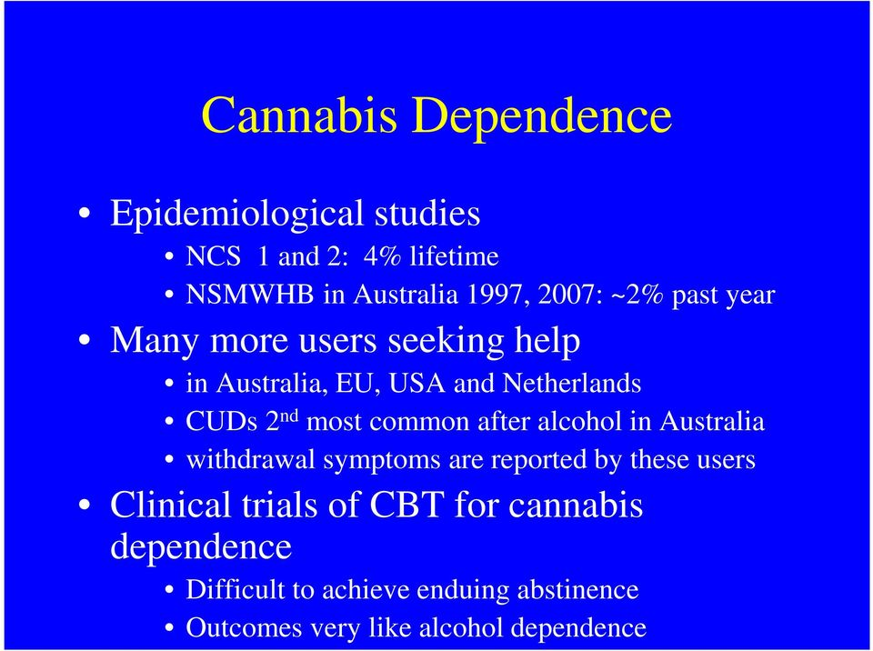 common after alcohol in Australia withdrawal symptoms are reported by these users Clinical trials of
