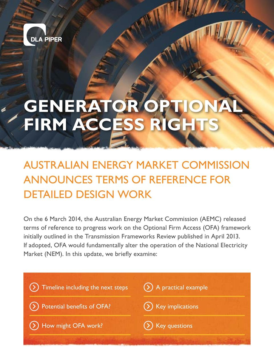 Transmission Frameworks Review published in April 2013. If adopted, OFA would fundamentally alter the operation of the National Electricity Market (NEM).