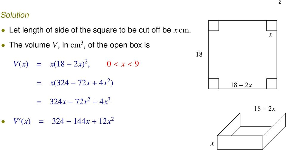 The volume V, in cm 3, of the open box is V(x) = x(18
