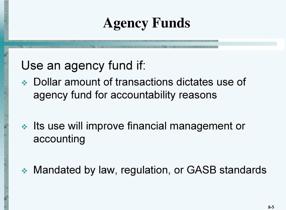 accountability reasons Its use will improve financial