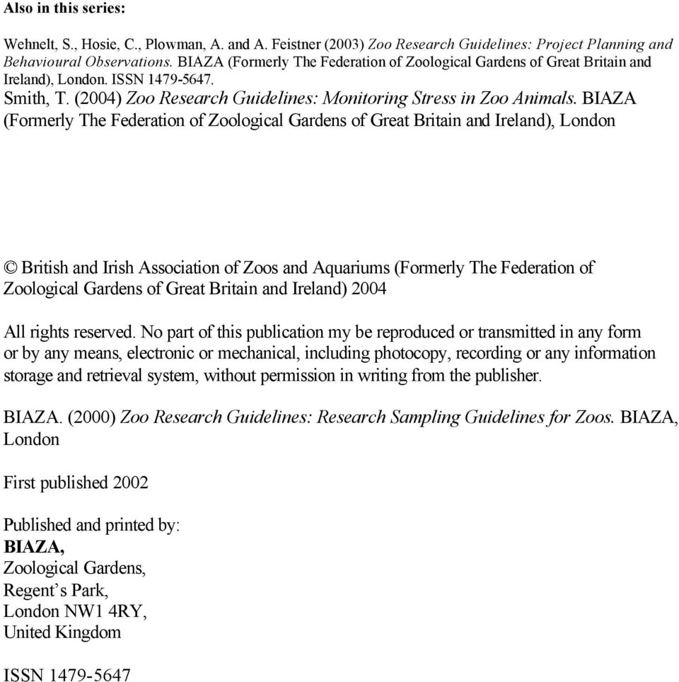 BIAZA (Formerly The Federation of Zoological Gardens of Great Britain and Ireland), London British and Irish Association of Zoos and Aquariums (Formerly The Federation of Zoological Gardens of Great