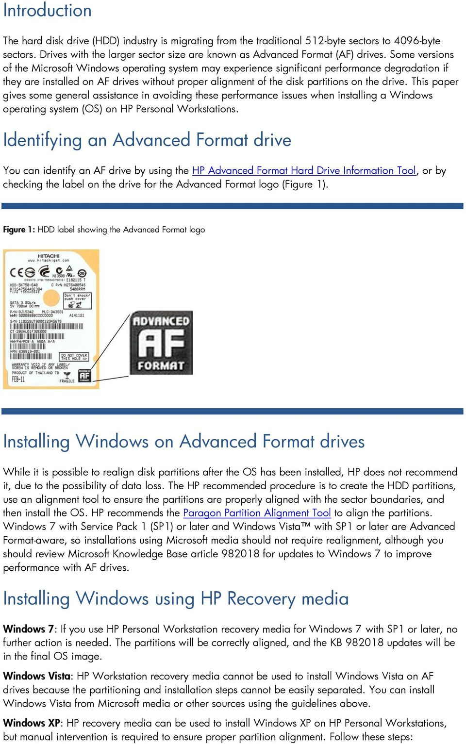 drive. This paper gives some general assistance in avoiding these performance issues when installing a Windows operating system (OS) on HP Personal Workstations.