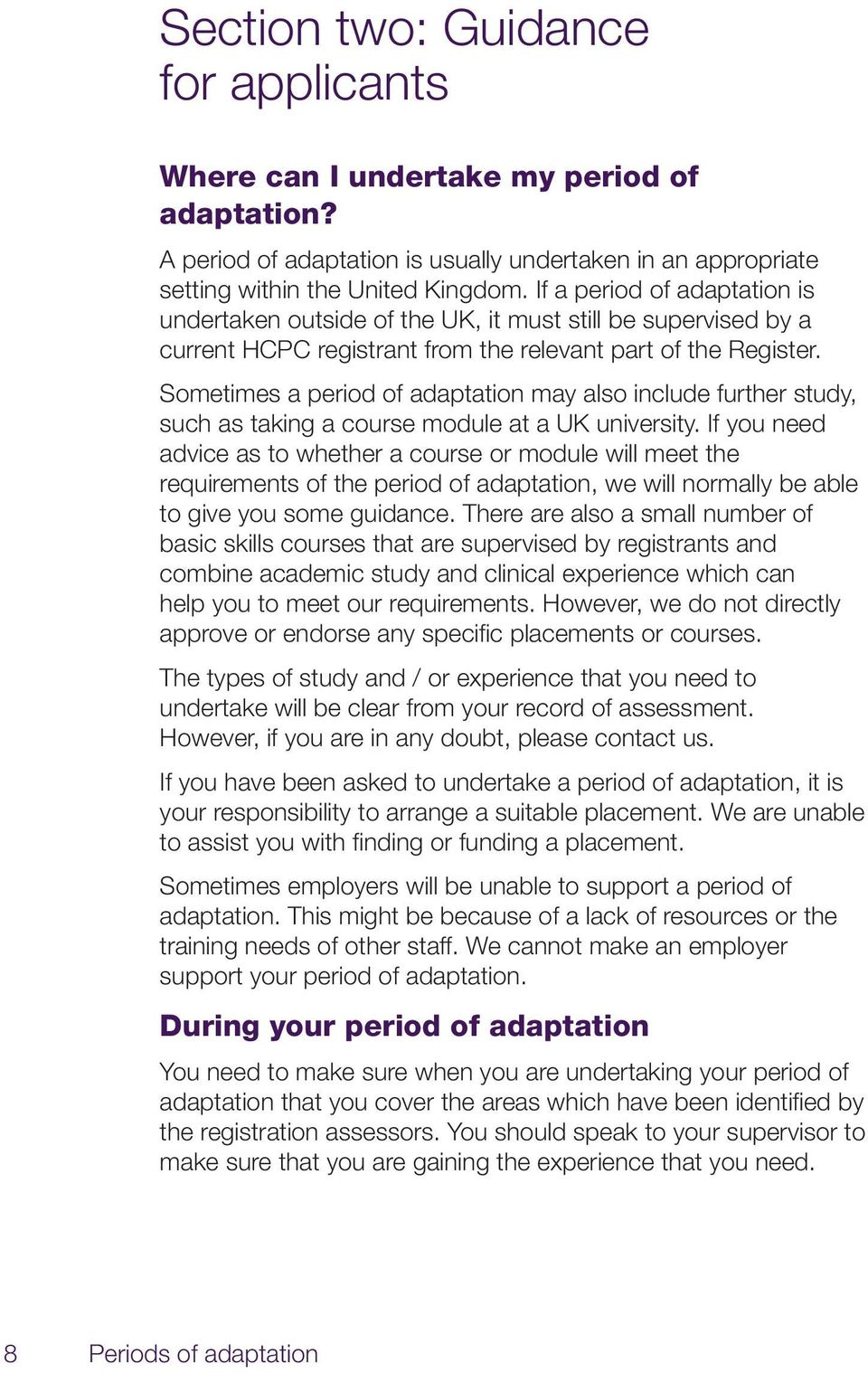Sometimes a period of adaptation may also include further study, such as taking a course module at a UK university.