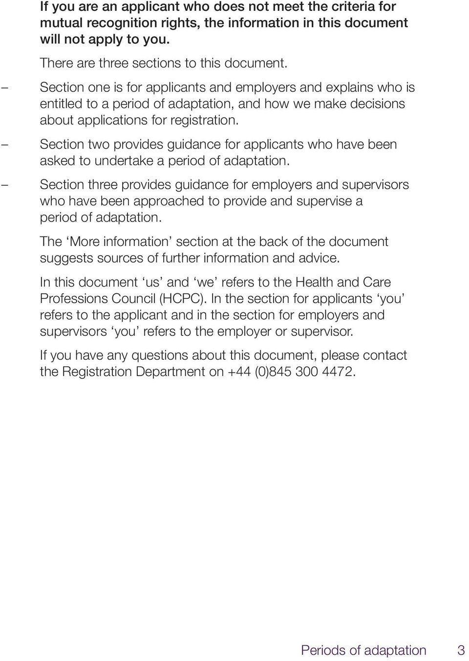 Section two provides guidance for applicants who have been asked to undertake a period of adaptation.