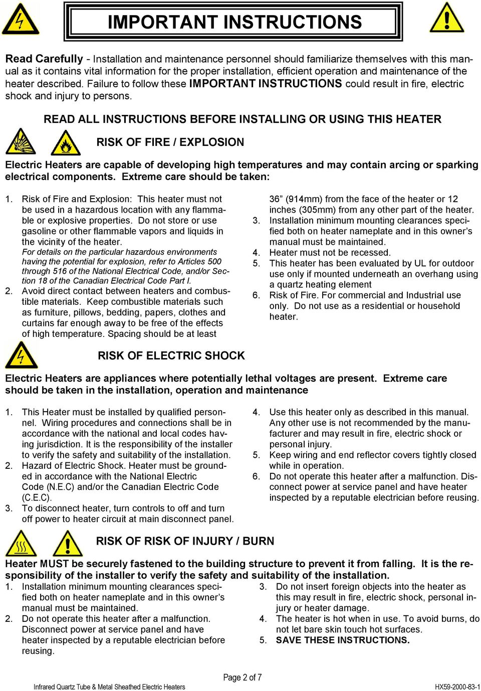 READ ALL INSTRUCTIONS BEFORE INSTALLING OR USING THIS RISK OF FIRE / EXPLOSION Electric Heaters are capable of developing high temperatures and may contain arcing or sparking electrical components.