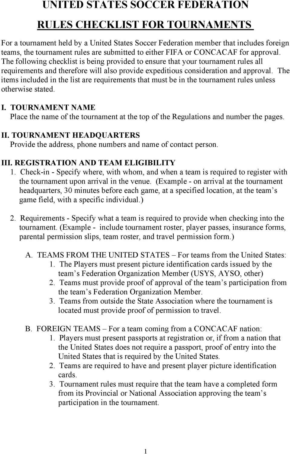 The following checklist is being provided to ensure that your tournament rules all requirements and therefore will also provide expeditious consideration and approval.