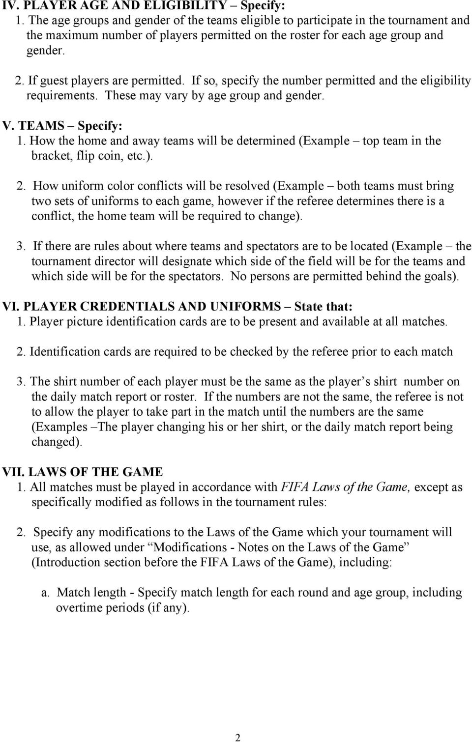 If guest players are permitted. If so, specify the number permitted and the eligibility requirements. These may vary by age group and gender. V. TEAMS Specify: 1.