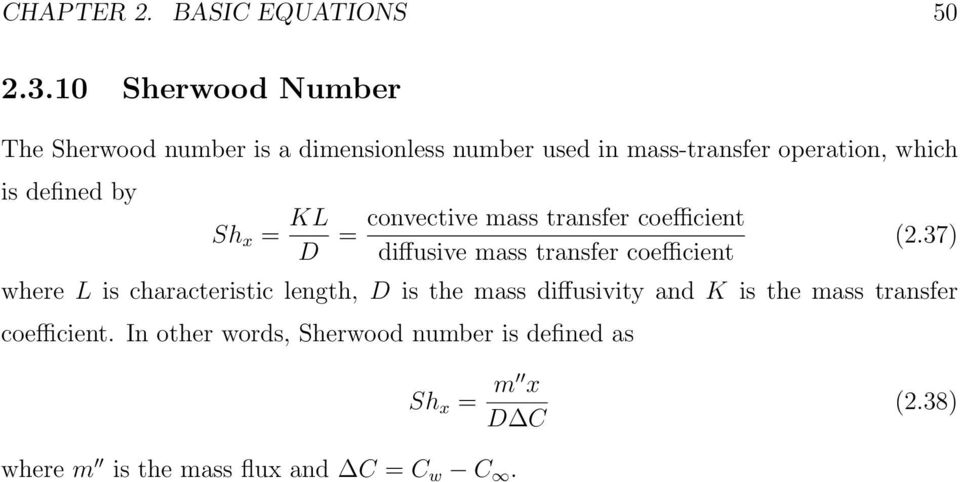 defined by Sh x = KL D convective mass transfer coefficient = diffusive mass transfer coefficient (2.