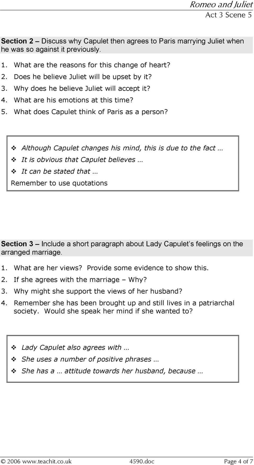 Although Capulet changes his mind, this is due to the fact It is obvious that Capulet believes It can be stated that Remember to use quotations Section 3 Include a short paragraph about Lady Capulet