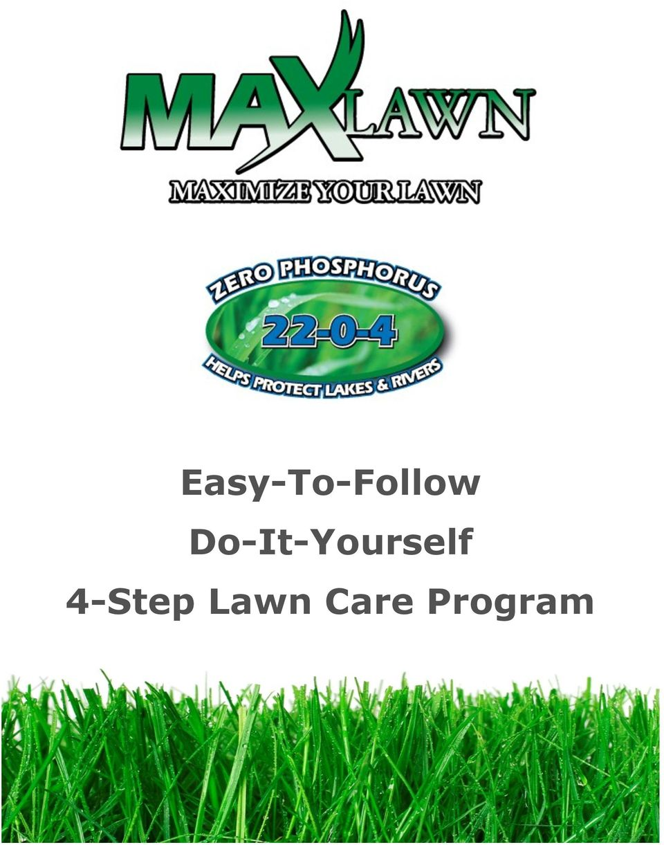 Easy to follow do it yourself 4 step lawn care program pdf 2 easy to follow 4 step lawn care program phosphate free lawn step 1 crabgrass control apply maxlawn crabgrass preventer with crab buster early to solutioingenieria Gallery
