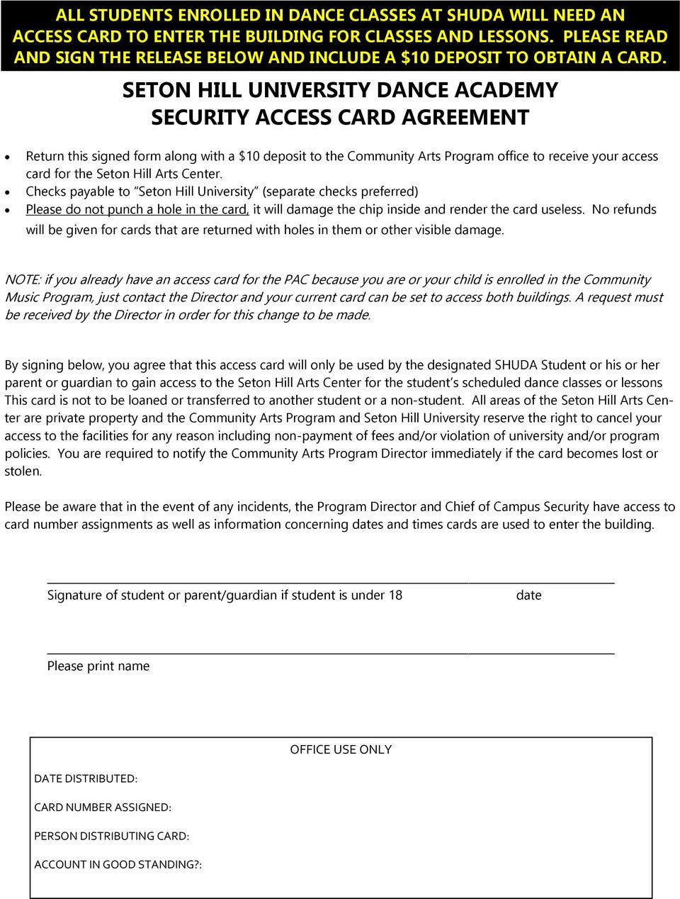 SETON HILL UNIVERSITY DANCE ACADEMY SECURITY ACCESS CARD AGREEMENT Return this signed form along with a $10 deposit to the Community Arts Program office to receive your access card for the Seton Hill