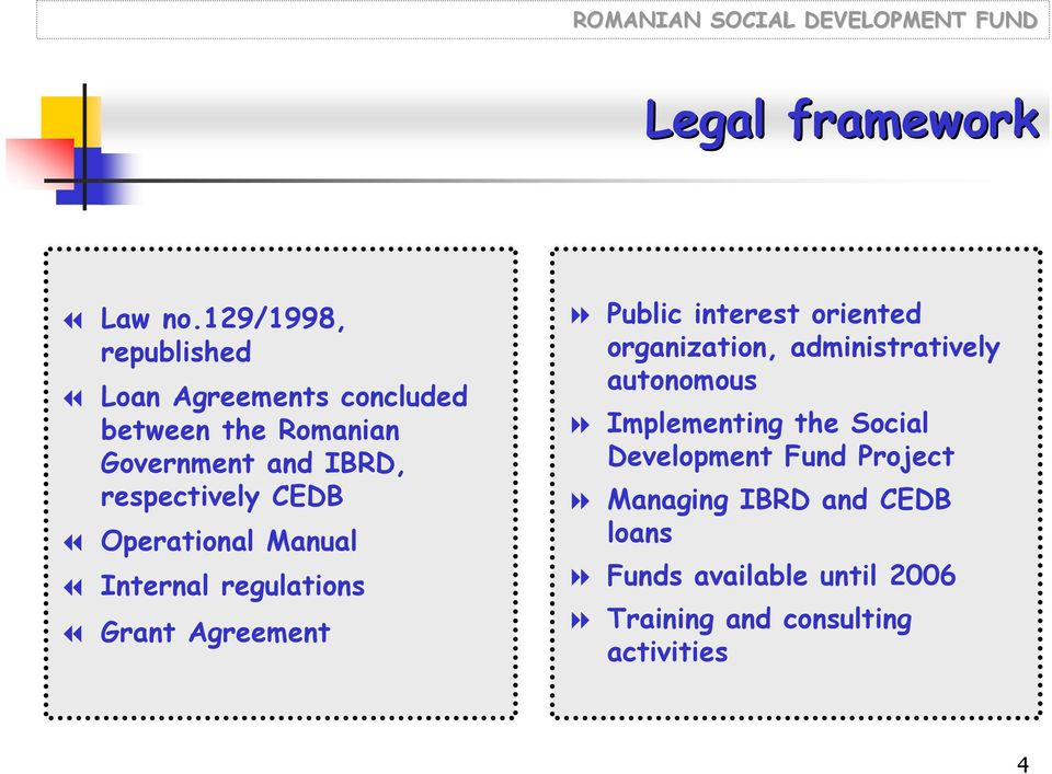 respectively CEDB Operational Manual Internal regulations Grant Agreement Public interest oriented
