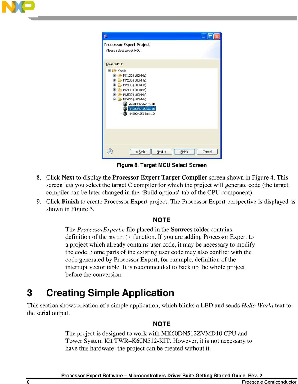 Click Finish to create Processor Expert project. The Processor Expert perspective is displayed as shown in Figure 5. NOTE The ProcessorExpert.
