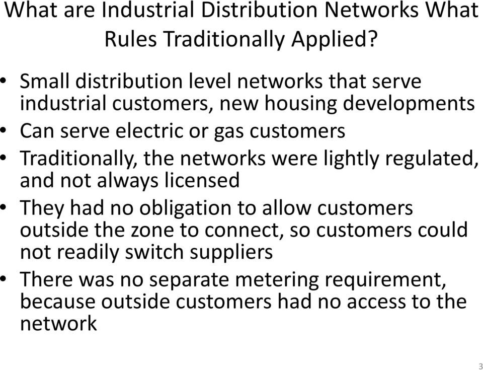 customers Traditionally, the networks were lightly regulated, and not always licensed They had no obligation to allow customers