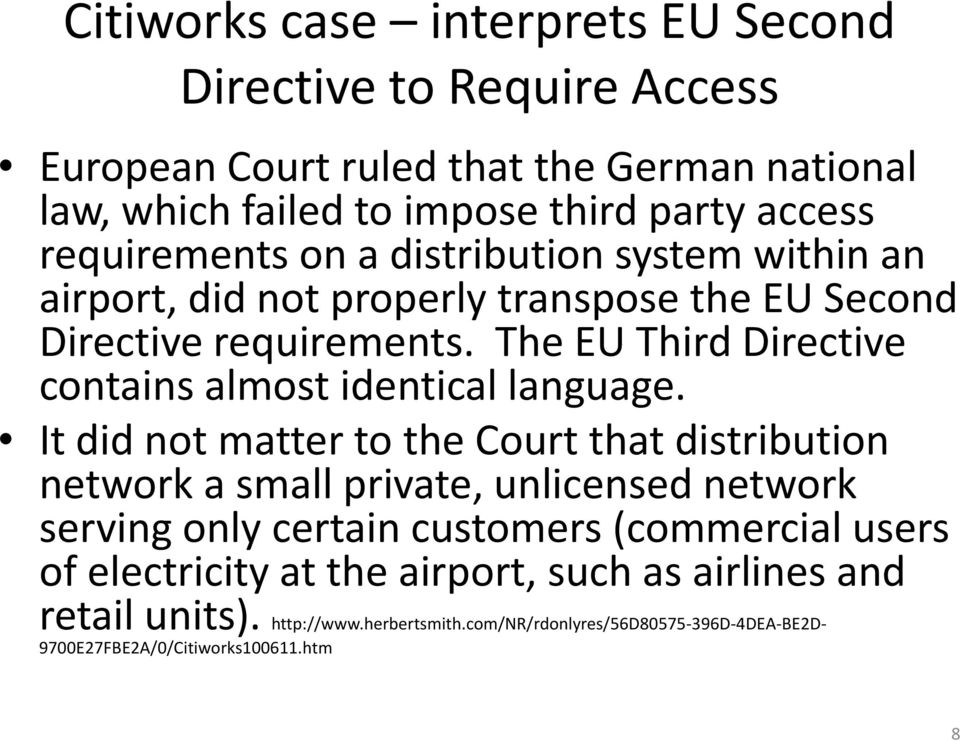 The EU Third Directive contains almost identical language.