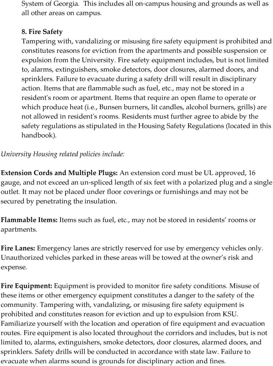 University. Fire safety equipment includes, but is not limited to, alarms, extinguishers, smoke detectors, door closures, alarmed doors, and sprinklers.