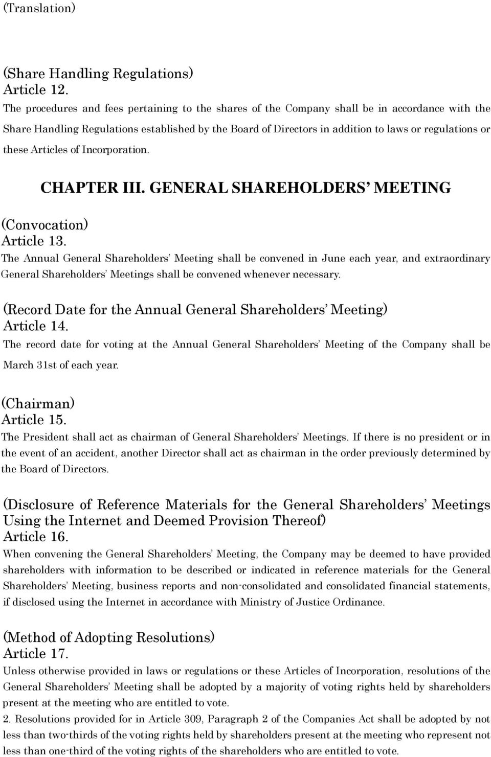 these Articles of Incorporation. CHAPTER III. GENERAL SHAREHOLDERS MEETING (Convocation) Article 13.