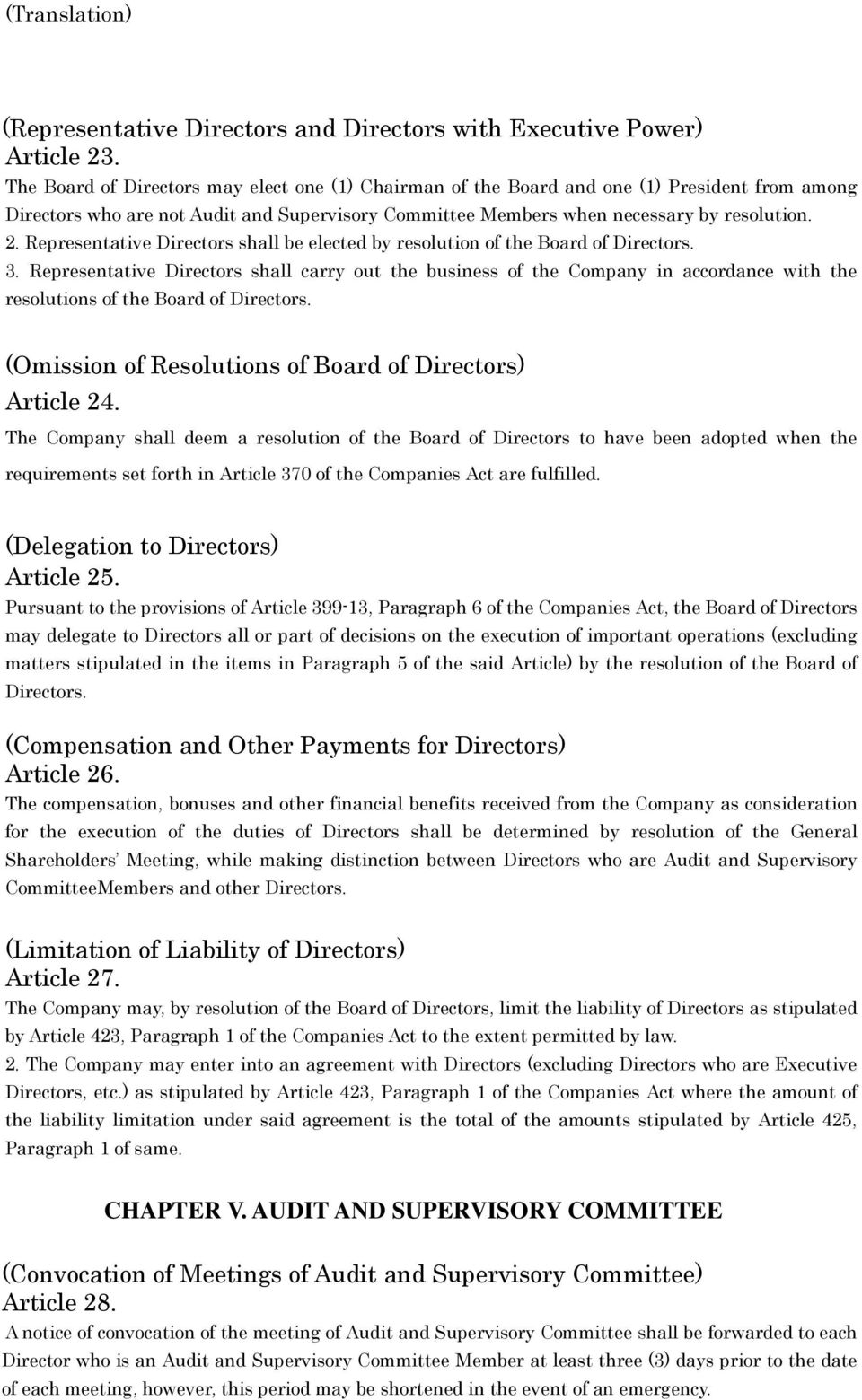 Representative Directors shall be elected by resolution of the Board of Directors. 3.