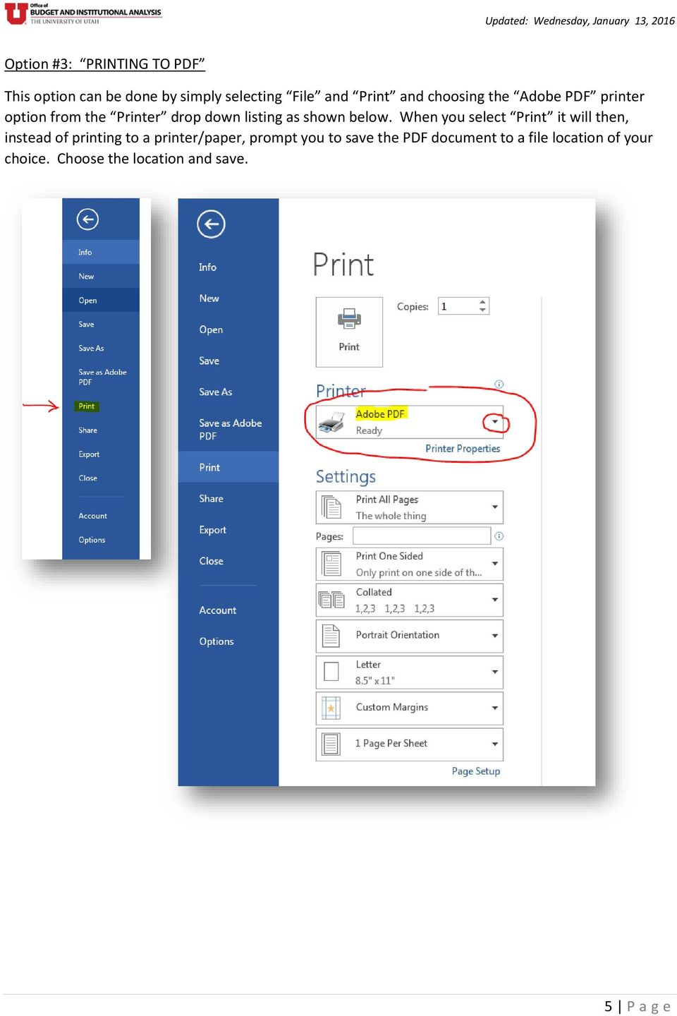 When you select Print it will then, instead of printing to a printer/paper, prompt you to