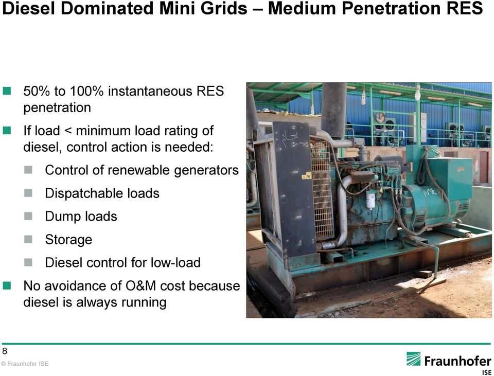 needed: Control of renewable generators Dispatchable loads Dump loads Storage