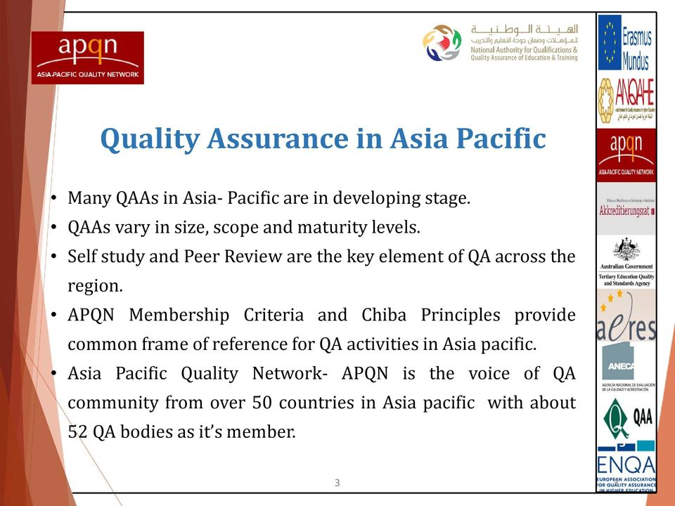 APQN Membership Criteria and Chiba Principles provide common frame of reference for QA activities in Asia pacific.