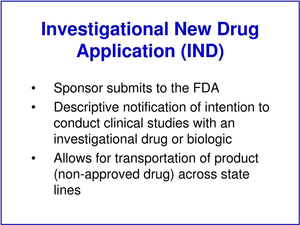 clinical studies with an investigational drug or biologic