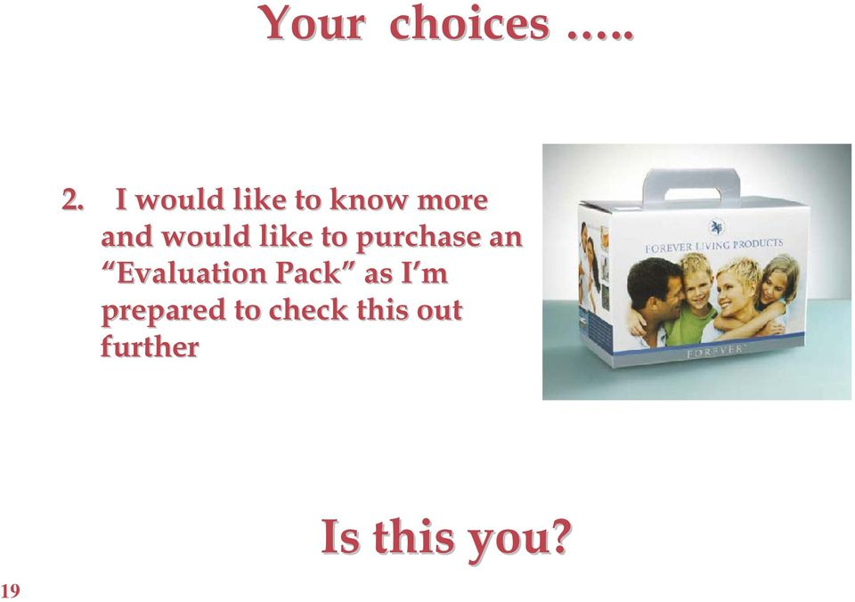 like to purchase an Evaluation Pack
