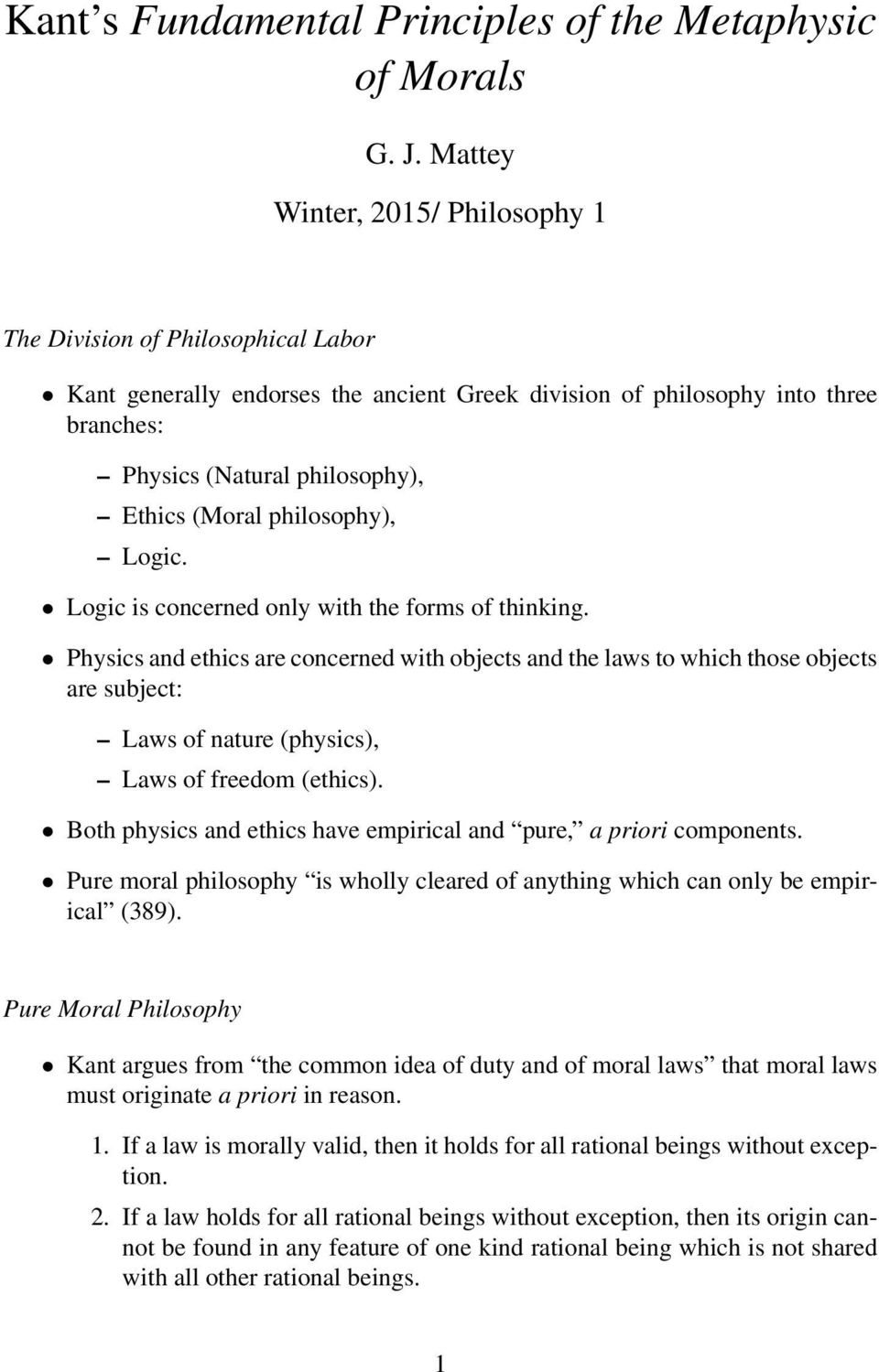 philosophy), Logic. Logic is concerned only with the forms of thinking.