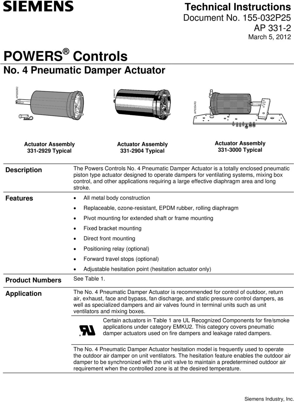 4 Pneumatic Damper Actuator is a totally enclosed pneumatic piston type actuator designed to operate dampers for ventilating systems, mixing box control, and other applications requiring a large