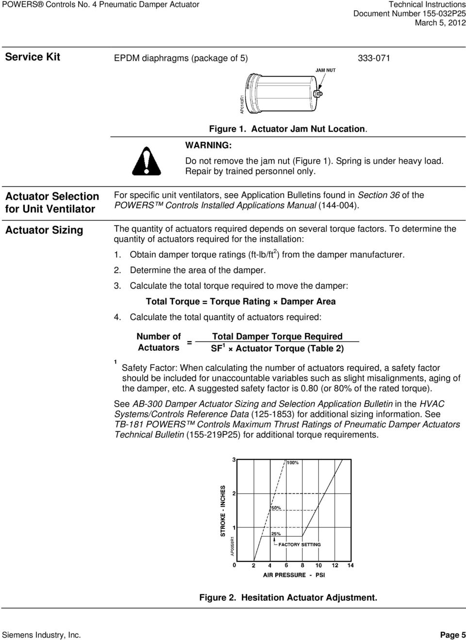 Actuator Selection for Unit Ventilator Actuator Sizing For specific unit ventilators, see Application Bulletins found in Section 36 of the POWERS Controls Installed Applications Manual (144-004).