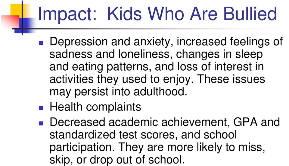 These issues may persist into adulthood.