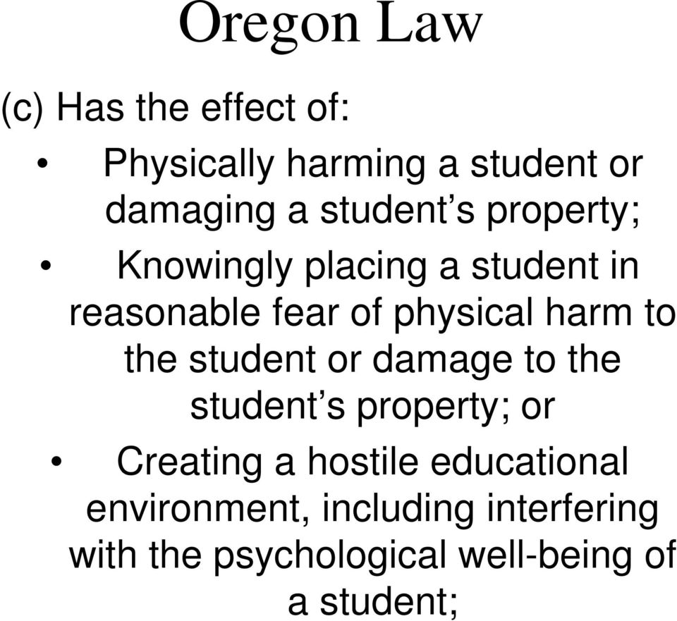 harm to the student or damage to the student s property; or Creating a hostile
