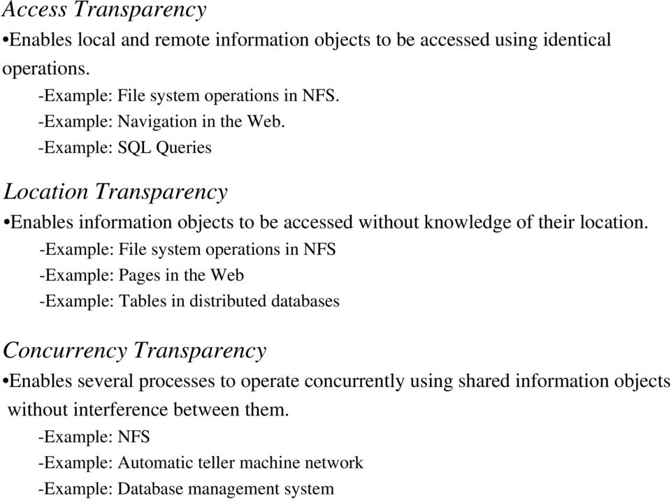 -Example: File system operations in NFS -Example: Pages in the Web -Example: Tables in distributed databases Concurrency Transparency Enables several processes to