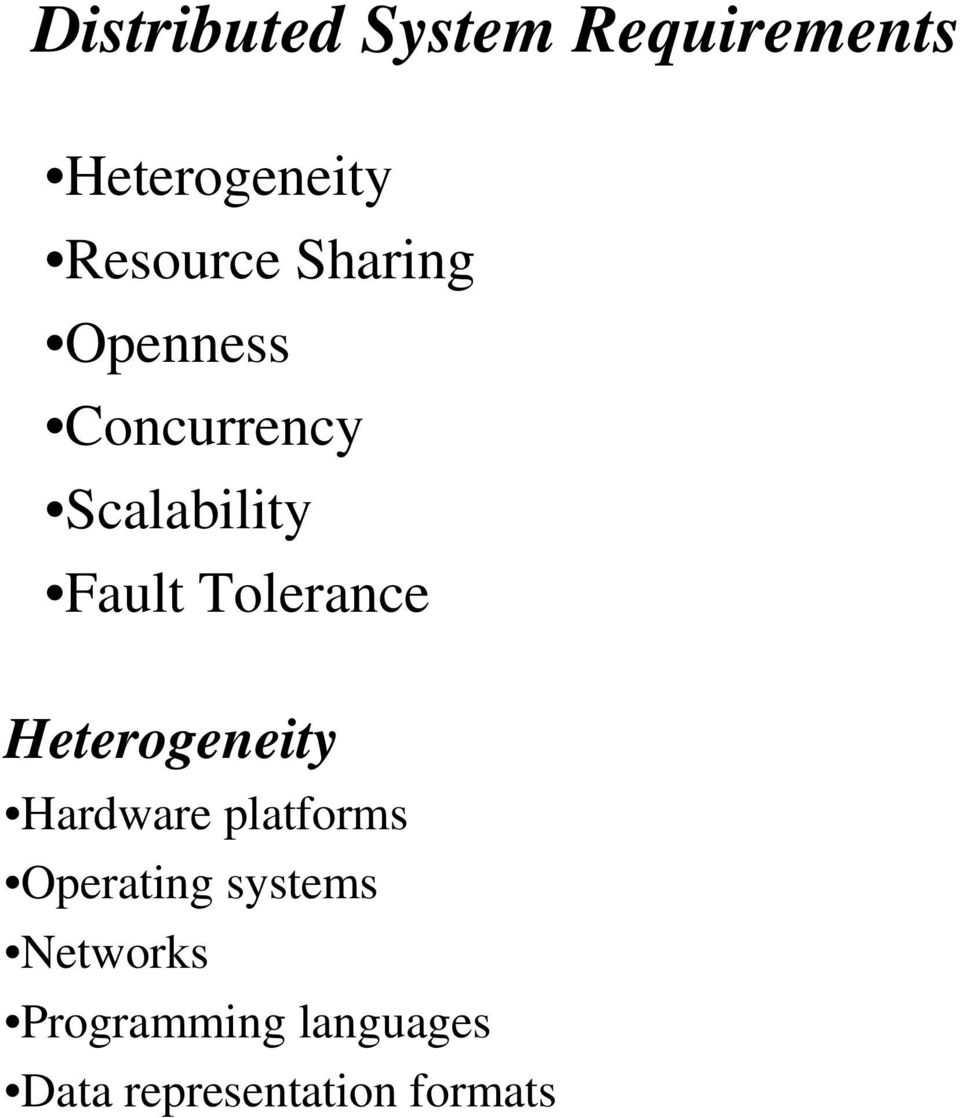 Tolerance Heterogeneity Hardware platforms Operating