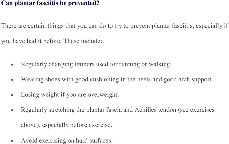 These include: Regularly changing trainers used for running or walking.