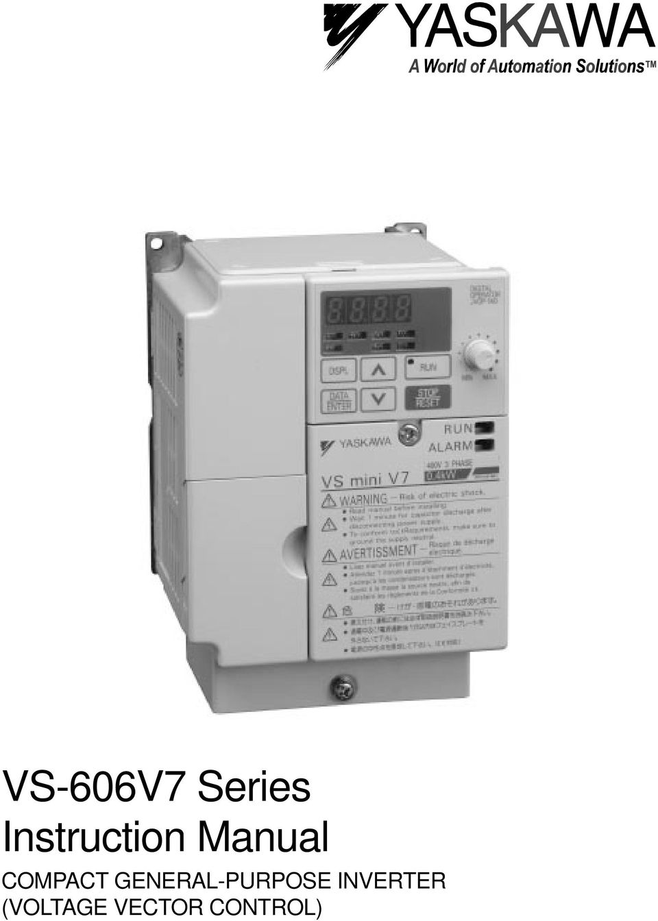 Yaskawa v7 wiring diagram wiring diagrams schematics vs 606v7 series instruction manual compact general purpose inverter 2 preface yaskawa s vs 606v7 is such a small and simple inverter as easy as using a cheapraybanclubmaster Choice Image