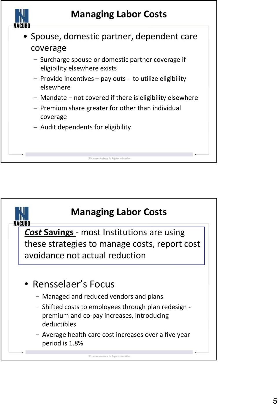 Managing Labor Costs Cost Savings most Institutions are using these strategies to manage costs, report cost avoidance not actual reduction Rensselaer s Focus - Managed and reduced