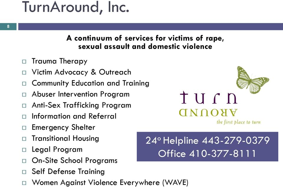 Advocacy & Outreach Community Education and Training Abuser Intervention Program Anti-Sex Trafficking Program