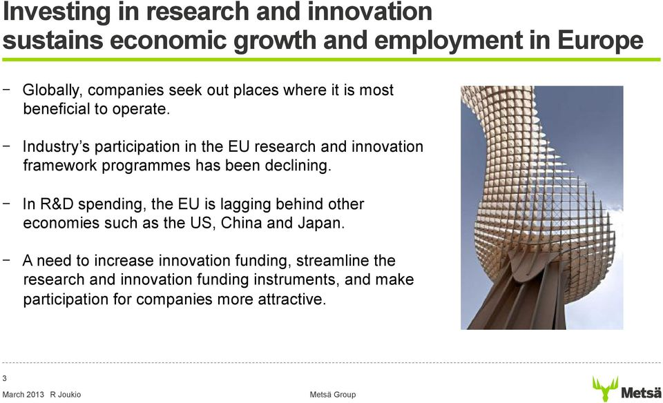 Industry s participation in the EU research and innovation framework programmes has been declining.