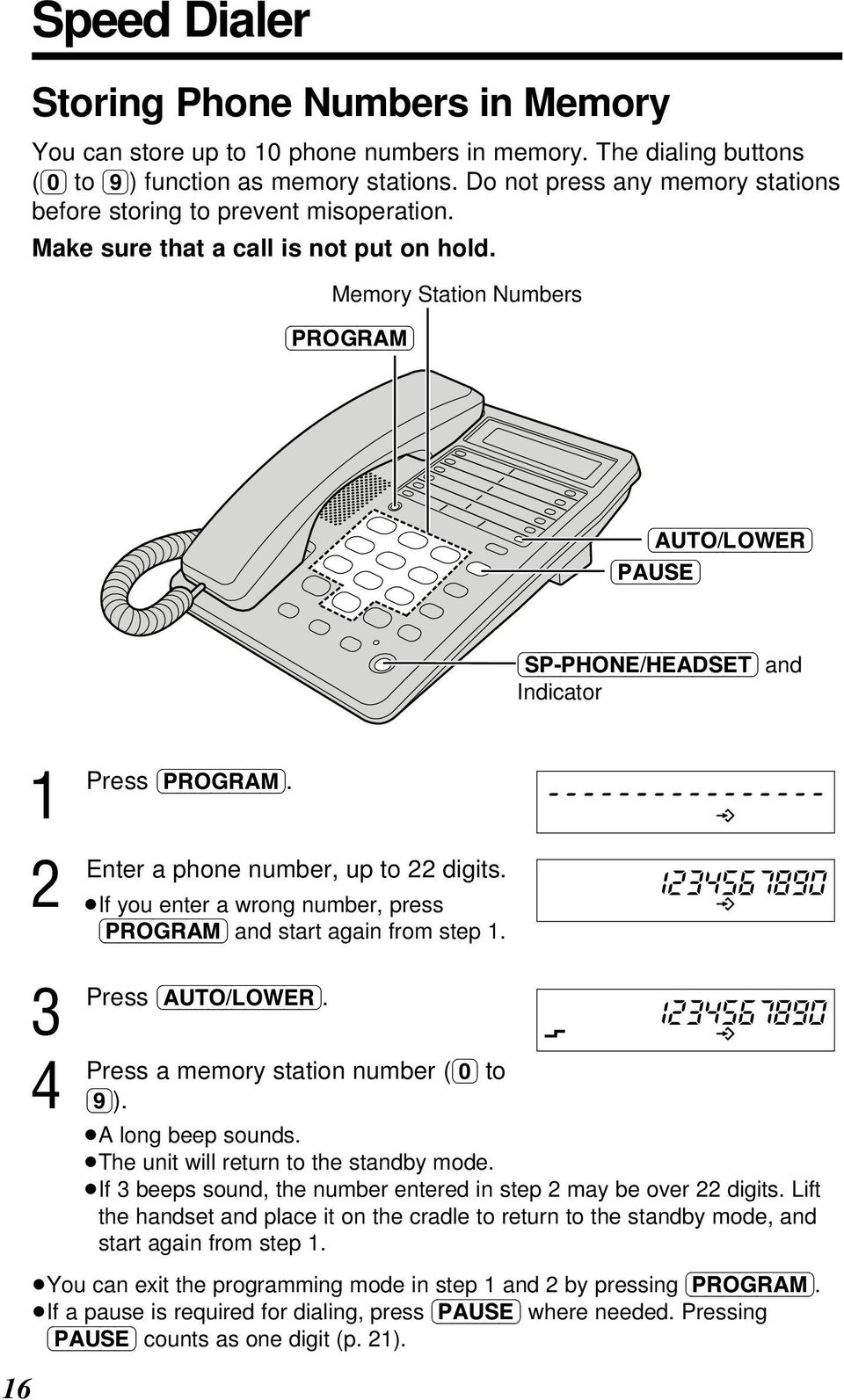 Memory Station Numbers (PROGRAM) (AUTO/LOWER) (PAUSE) (SP-PHONE/HEADSET) and Indicator Enter (PROGRAM). a phone number, up to digits.