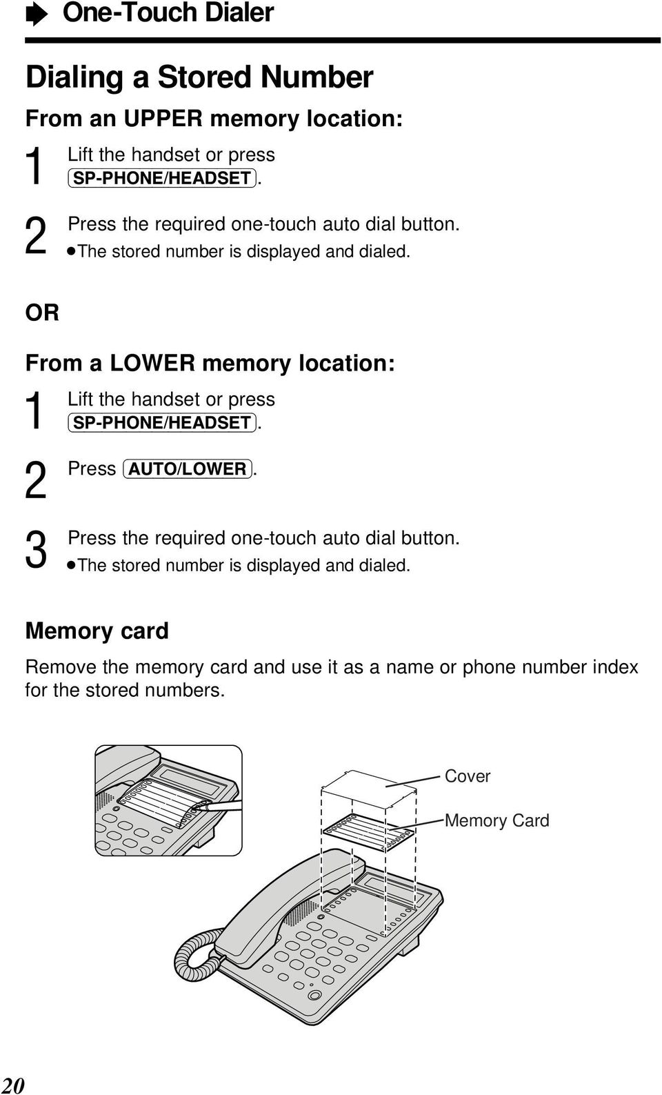 OR From a LOWER memory location: Lift the handset or press (SP-PHONE/HEADSET). (AUTO/LOWER).