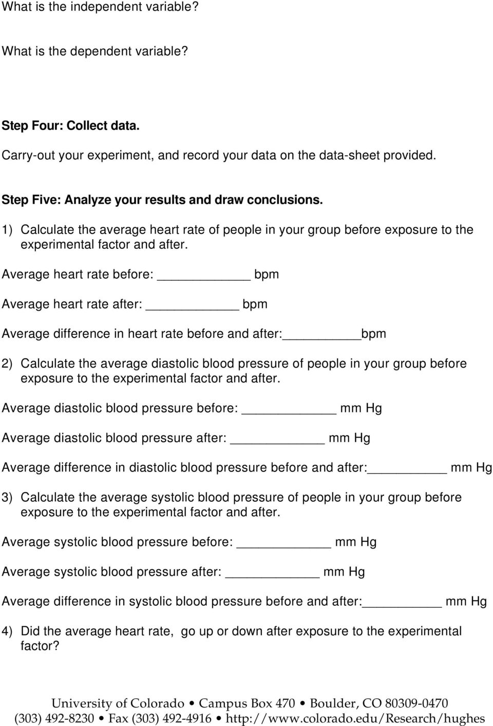 Average heart rate before: bpm Average heart rate after: bpm Average difference in heart rate before and after: bpm 2) Calculate the average diastolic blood pressure of people in your group before