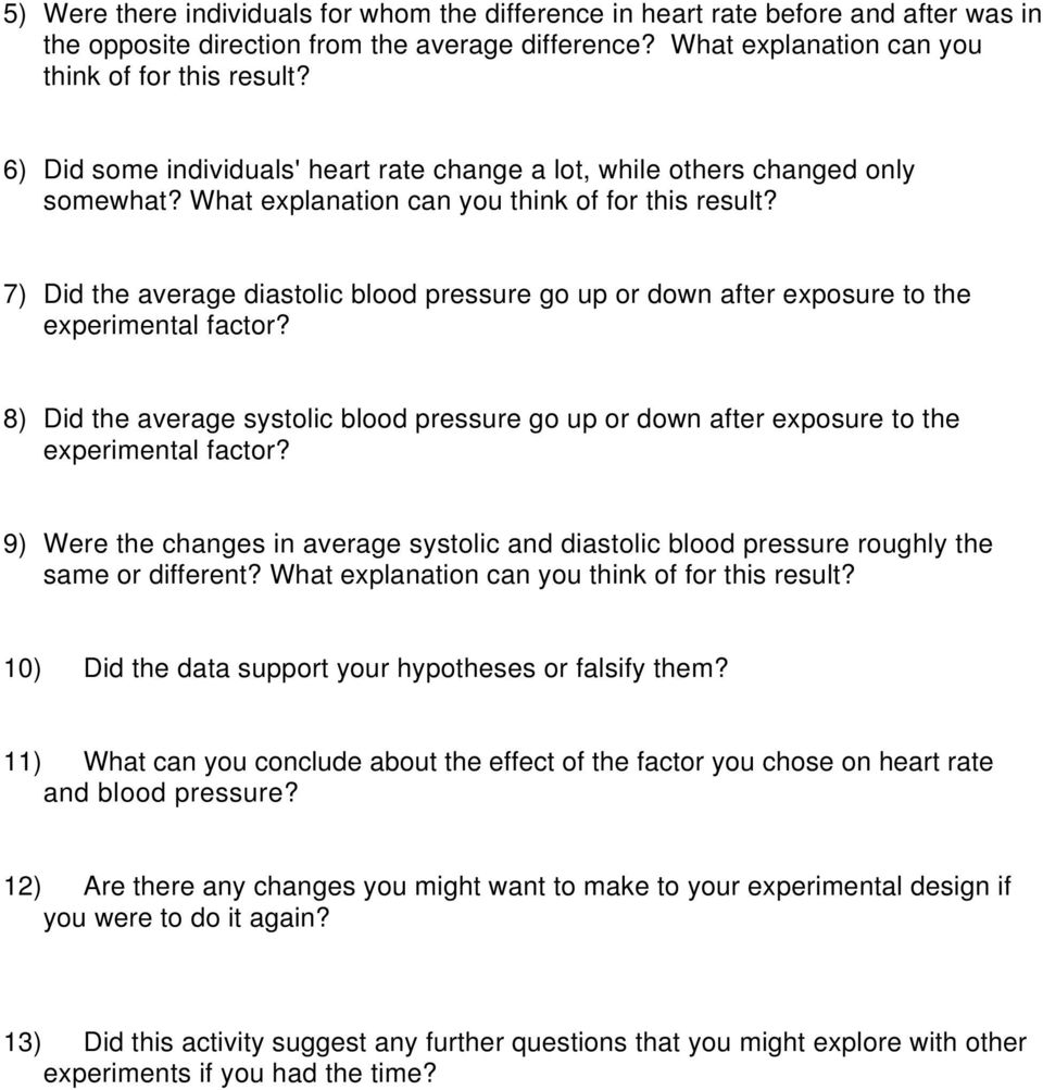 7) Did the average diastolic blood pressure go up or down after exposure to the experimental factor? 8) Did the average systolic blood pressure go up or down after exposure to the experimental factor?