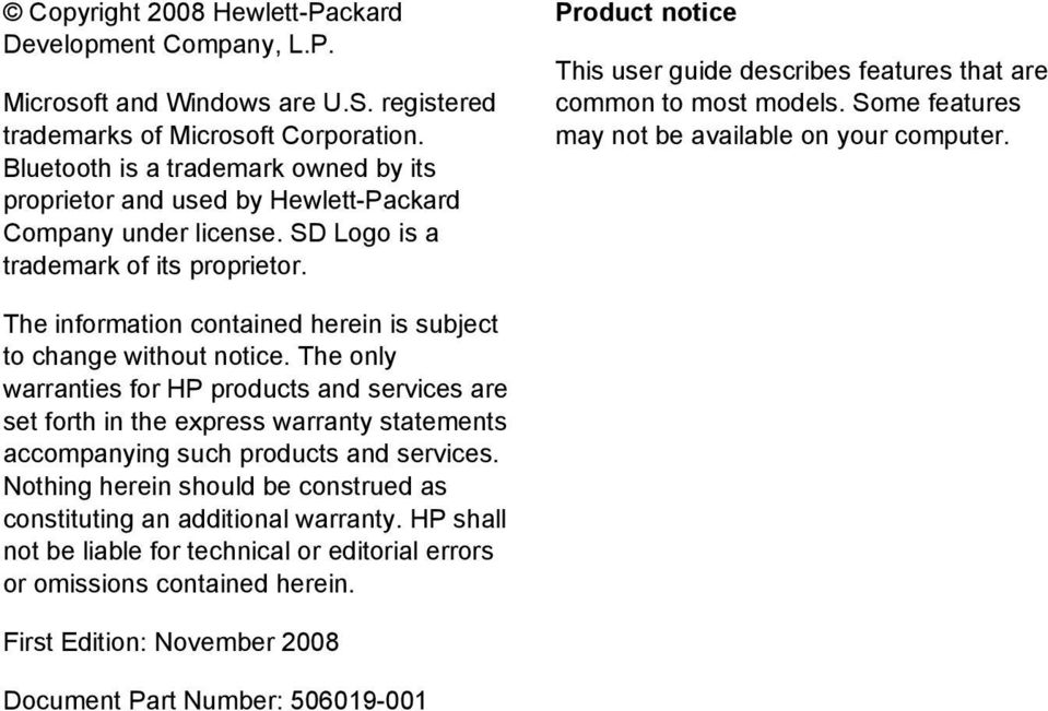 Product notice This user guide describes features that are common to most models. Some features may not be available on your computer.