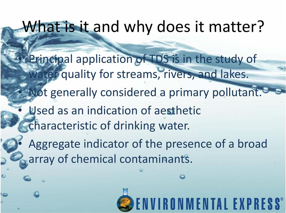 rivers, and lakes. Not generally considered a primary pollutant.